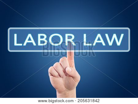 Labor Law - hand pressing button on interface with blue background.