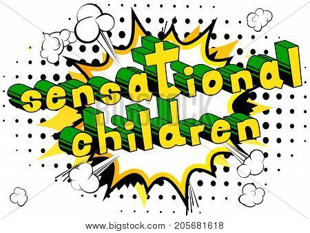 Sensational Children - Comic book style word on abstract background.