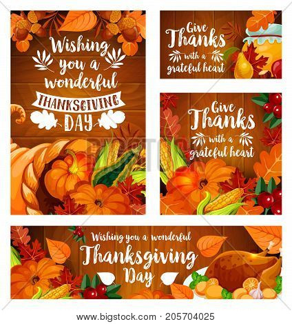 Thanksgiving Day greeting card and banner template set. Fall season leaf and autumn harvest cornucopia with pumpkin, corn vegetable, apple fruit, roast turkey, cranberry and acorn on wooden background