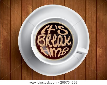 Coffee cup with time lettering, motivation quote about time. Realistic black coffee cup on brown wooden background with motivation lettering.