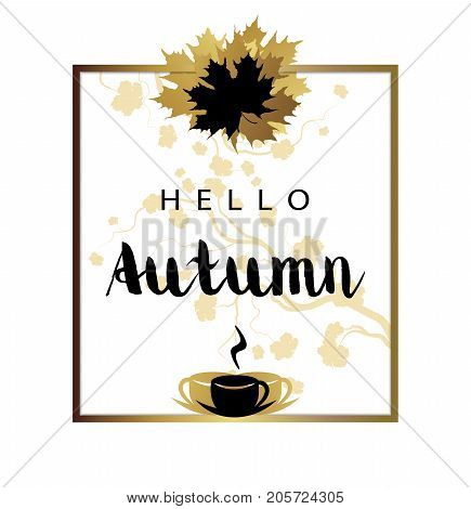Abstract hello autumn fall card with maple leaves text and cups of coffee