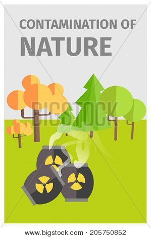 Contamination of nature in forest with barrels of chemicals. Vector colorful illustration of wood with damaged and green trees