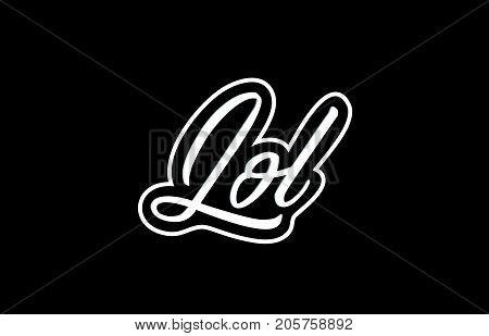Lol Word Text Banner Postcard Logo Icon Design Creative Concept Idea