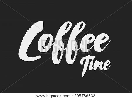 Coffee time, text design. Brush calligraphy, modern typography poster. Vectro stock.
