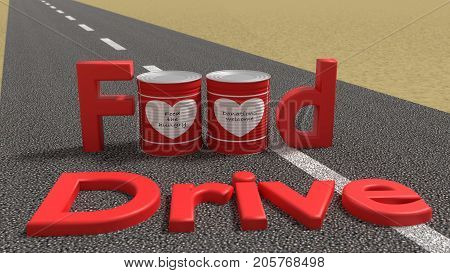 The words food drive on a road where the o of food are replaced by two tin cans charity concept 3D illustration