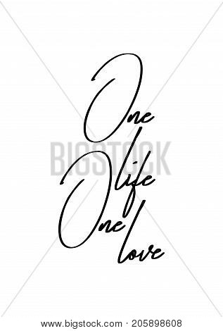 Hand drawn lettering. Ink illustration. Modern brush calligraphy. Isolated on white background. One life, one love.