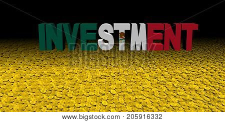 Investment text with Mexican flag on coins 3d illustration