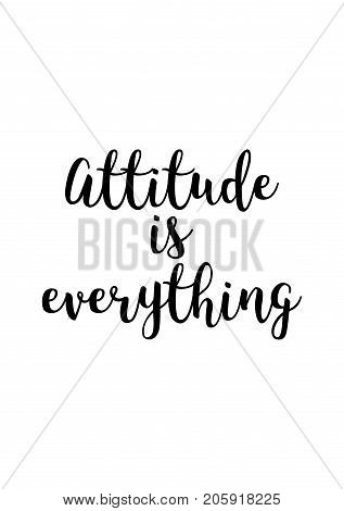 Hand drawn lettering. Ink illustration. Modern brush calligraphy. Isolated on white background. Attitude is everything.