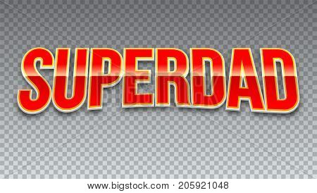 Super dad, red shiny text on horizontal transparent background. Super hero typography for t-shirt graphics or sport logo.