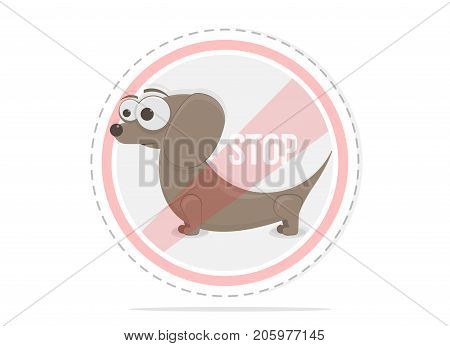 Dogs are not allowed to enter. Funny sticker in cartoon style. Prohibition sign vector illustration.