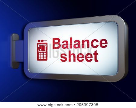 Money concept: Balance Sheet and ATM Machine on advertising billboard background, 3D rendering