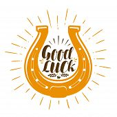 Horseshoe talisman. Luck, success symbol. Good luck, lettering vector illustration isolated on white background poster