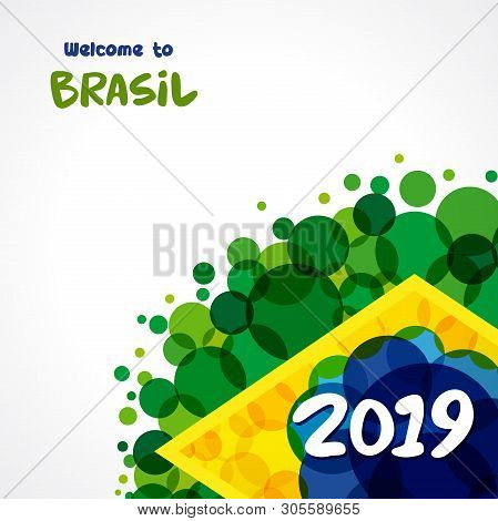 2019 Welcome To Brazil Background. Inscription 20 19 On A Background Watercolor Stains, Colors Of Th