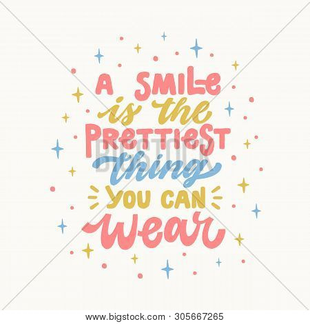 A Smile Is The Prettiest Thing You Can Wear. Iinspirational Hand Drawn Lettering Quote. In Bright Bl