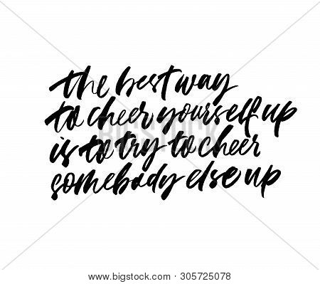 Positive Lifestyle Motto Vector Calligraphy. Inspirational Quote, Isolated Handwritten Lettering. Po