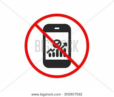 No Or Stop. Smartphone Audit Or Statistics Icon. Business Analytics With Charts Symbol. Prohibited B
