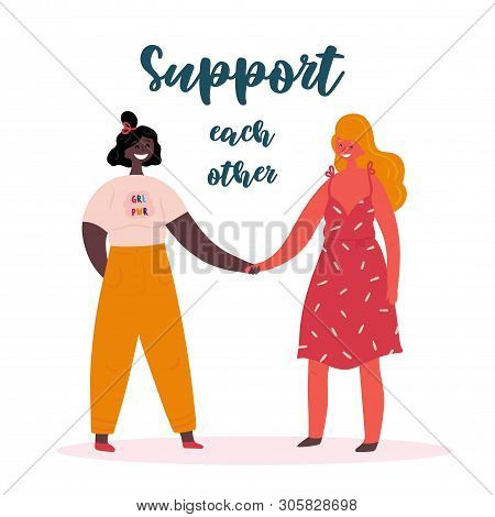 Support Each Other. Grl Pwr. Two Young Women Or Girls Standing Together And Holding Hands. Group Of