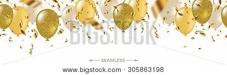 Celebratory Seamless Banner - White, Yellow, Glitter Gold Balloons And Golden Foil Confetti. Vector