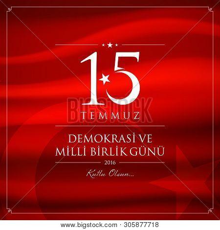 15 Temmuz Demokrasi Ve Milli Birlik Gunu Vector Illustration. (15 July, Happy Holidays Democracy Rep