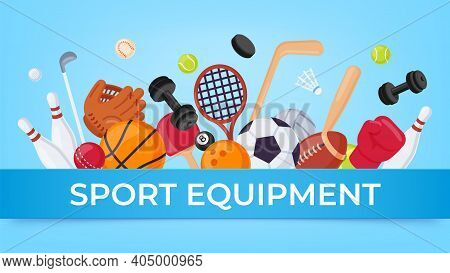 Sport Equipment Banner. Ball Games And Fitness Items For Rugby, Badminton, Soccer And Basketball. Ca