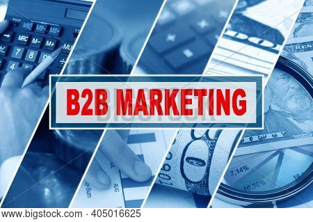 Business And Finance Concept. Collage Of Photos, Business Theme, Inscription In The Middle - B2b Mar