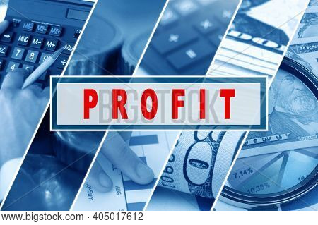 Business And Finance Concept. Collage Of Photos, Business Theme, Inscription In The Middle - Profit