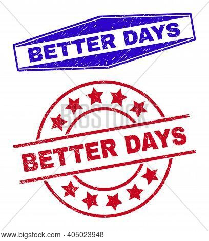 Better Days Badges. Red Round And Blue Stretched Hexagonal Better Days Seal Stamps. Flat Vector Grun