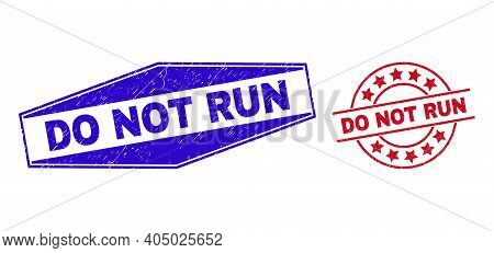 Do Not Run Stamps. Red Round And Blue Squeezed Hexagon Do Not Run Stamps. Flat Vector Scratched Seal