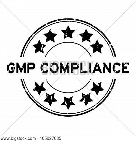 Grunge Black Gmp (good Manufacuturing Practice) Compliance Word Round Rubber Seal Stamp On White Bac
