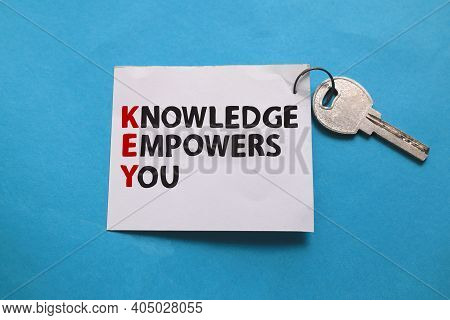 Key Knowledge Empowers You, Text Words Typography Written On Paper, Life And Business Motivational I