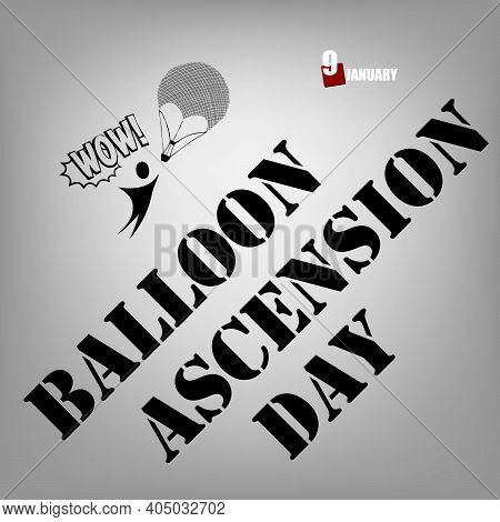 The Ballooning Holiday Is Celebrated In January - Balloon Ascension Day.