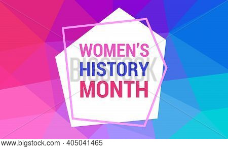 Women's History Month Is Celebrated In March. Text On The Background Abstract Low Poly Style. Banner