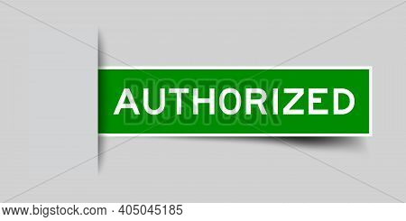 Inserted Green Color Label Sticker With Word Authorized On Gray Background
