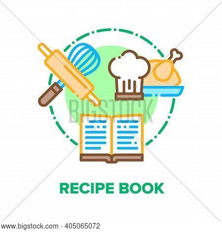 Recipe Book Vector Icon Concept. Culinary Recipe Book For Cooking Delicious Dish Chef Prepare Frying