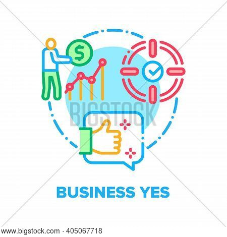 Business Yes Vector Icon Concept. Target Execution And Success Worked Job, Growth Statistic And Empl