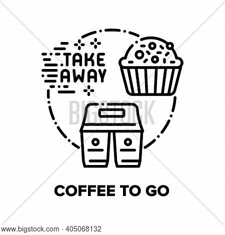 Coffee To Go Vector Icon Concept. Coffee And Cupcake Delicious Dessert Take Away, Breakfast Cookie M