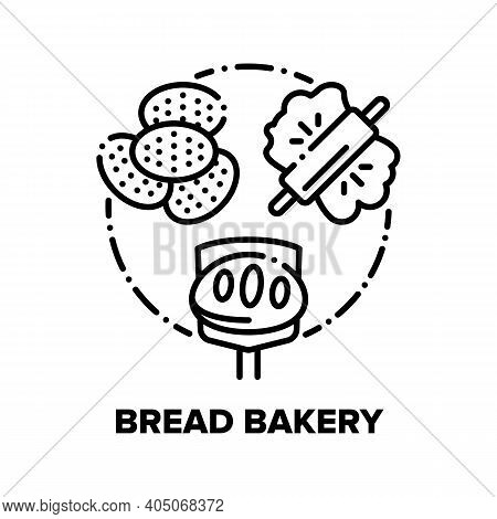 Bread Bakery Vector Icon Concept. Baked Bread And Buns, Kneading And Baking Dough With Rolling Pin,