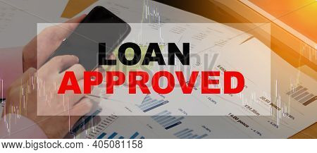 Loan Approved. The Man Received An Answer From The Bank. A Businessman At The Office With Financial