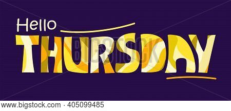 Hello Thursday Words Quote Vector Lettering. Graphic Design Typography Element. Hand Written Postcar