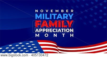 Military Family Appreciation Month. Vector Banner, Poster, Card For Social Media With The Text Novem