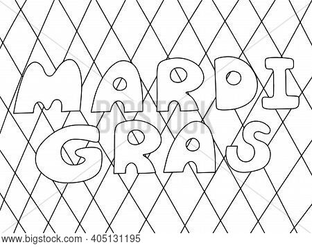 Mardi Gras - Coloring Book Page For Kids And Adults Vector. Festival Words Antistress Colouring Page