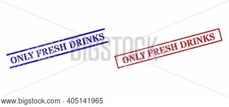 Grunge Only Fresh Drinks Rubber Stamps In Red And Blue Colors. Stamps Have Draft Texture. Vector Rub