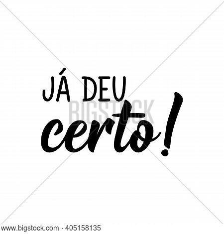 Brazilian Lettering. Translation From Portuguese - It's Alright. Modern Vector Brush Calligraphy. In