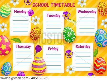 Education School Timetable Vector Template With Cartoon Easter Eggs And Spring Flowers. Kids Time Ta