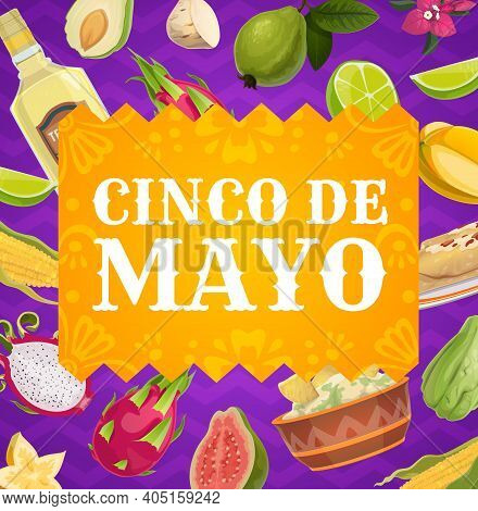 Cinco De Mayo Vector Poster, Mexican Holiday Festive Border With Mexico Food, Fruits And Drink. Ench