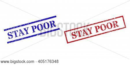 Grunge Stay Poor Seal Stamps In Red And Blue Colors. Stamps Have Rubber Style. Vector Rubber Imitati