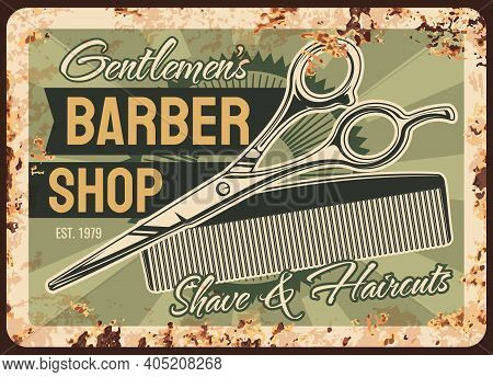 Barber Shop Rusty Metal Plate, Vector Shaving Salon Vintage Rust Tin Sign With Haircut Accessories S