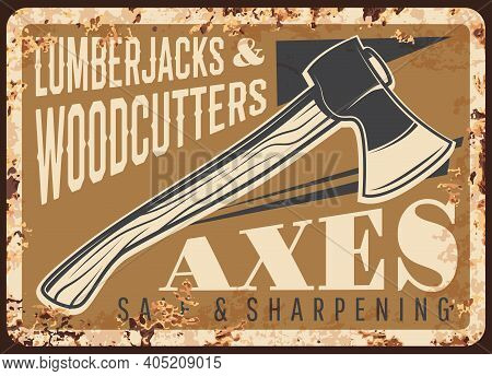 Lumberjack Axes And Woodwork Tools Metal Plate Rusty, Vector Retro Poster. Woodcutter Equipment Tool
