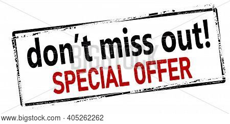 Rubber Stamp With Text Don T Miss Out Special Offer Inside, Vector Illustration