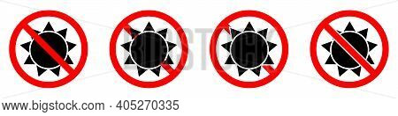 Stop Or Ban Red Round Sign With Sun Icon. Vector Illustration. Forbidden Signs Set